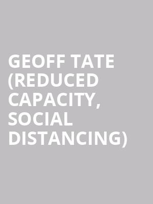 Geoff Tate (Reduced Capacity, Social Distancing) at Ruth Eckerd Hall