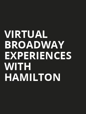 Virtual Broadway Experiences with HAMILTON, Virtual Experiences for Clearwater, Clearwater